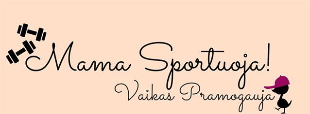 Mama Sportuoja, Vaikas pramogauja
